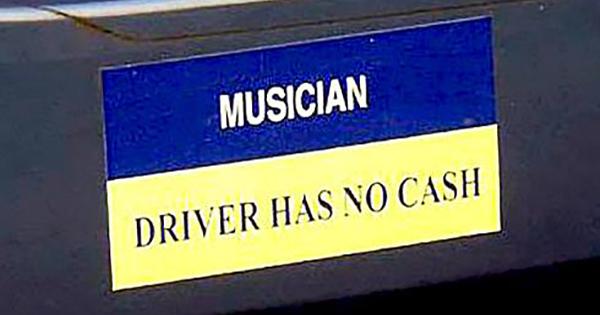 Musician driver has no cash