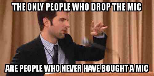 People who drop the mic