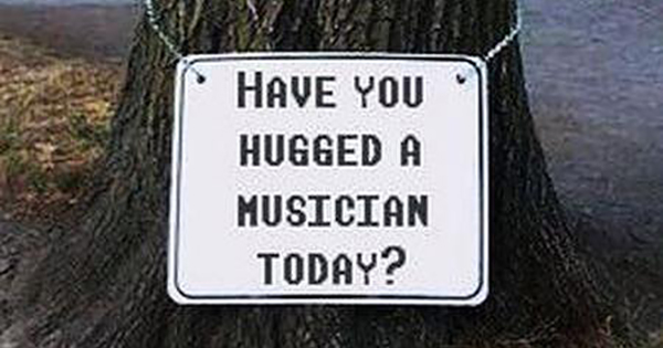 Have you hugged a musician