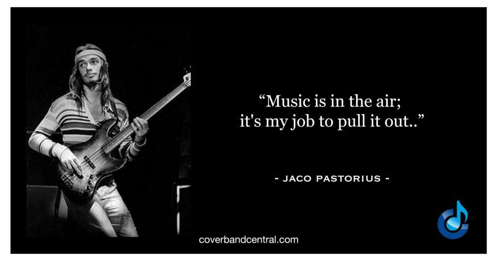 Jaco Pastorius Quote
