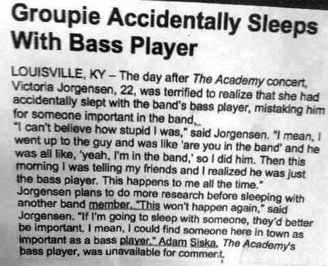 Groupie accidentally sleeps with bass player