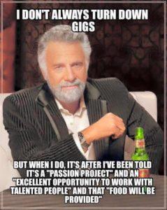 Turn down gigs