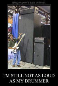 Not as loud as drummer