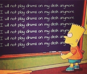 I will not play drums on my desk Bart Simpson