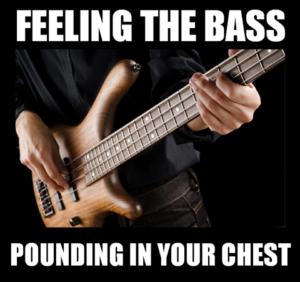 Feeling the bass