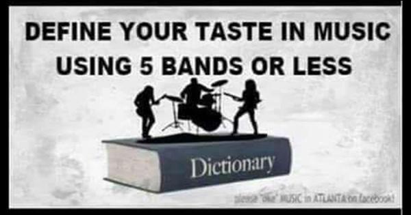 Define your taste in music