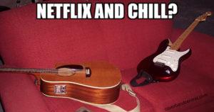 Netflix and chill guitars