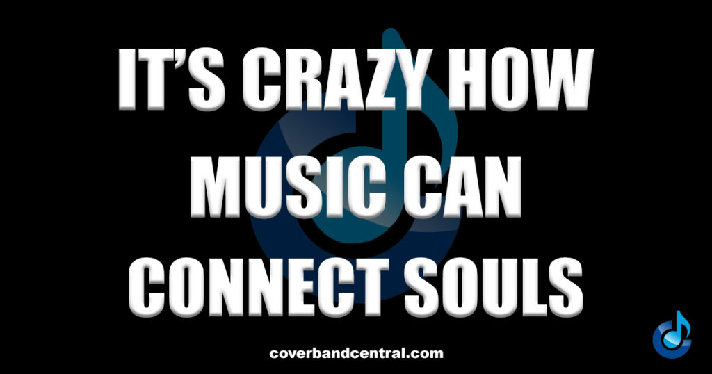 It's Crazy How Music Can Connect Souls