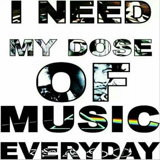 I need my dose of music every day