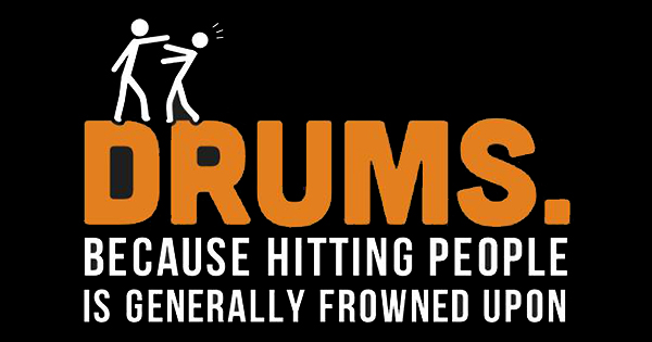 Drums - Because Hitting People is Generally Frowned Upon