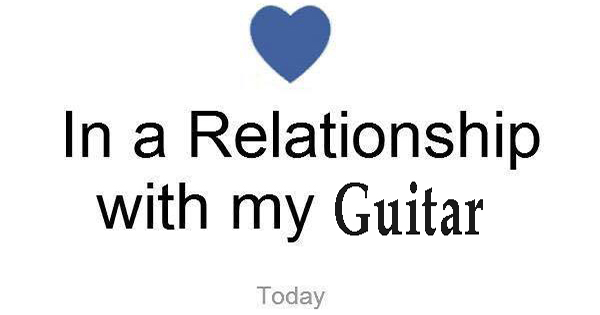 In a relationship with my guitar