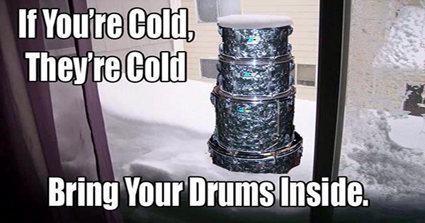 Bring your drums inside