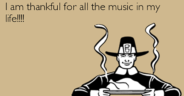 Thankful for all the music in my life