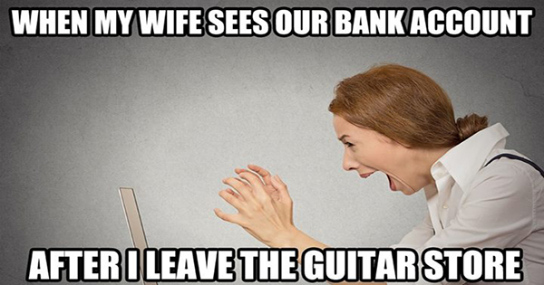 When my wife sees our bank account