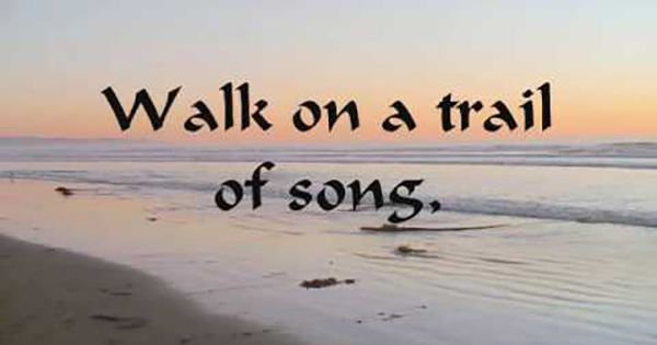 Walk on a trail of song