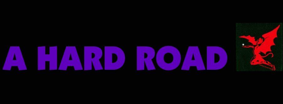 A Hard Road